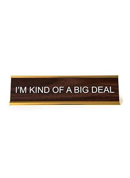 He Said She Said I'm Kind of a Big Deal Nameplate