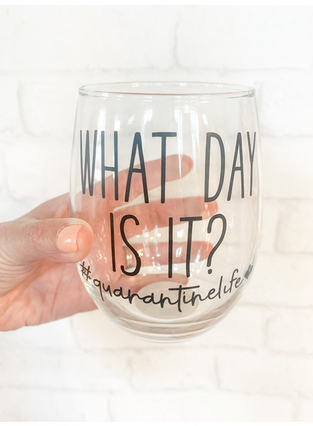 What Day is It? Stemless Wine Glass