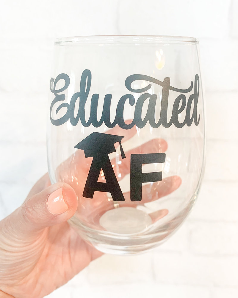 Educated AF Stemless Wine Glass