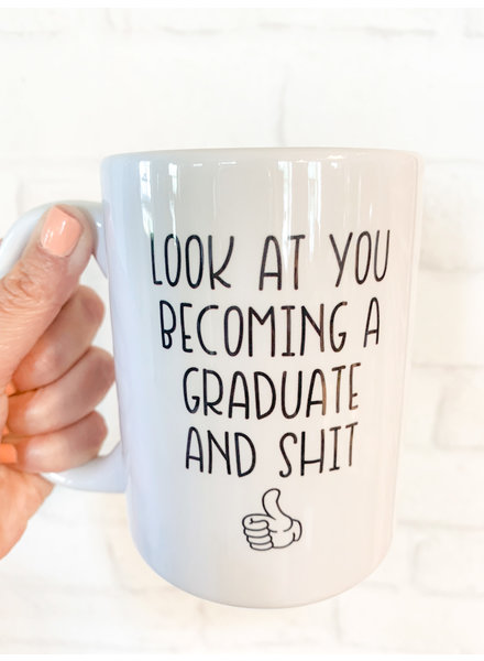 Look at You Becoming a Graduate Mug