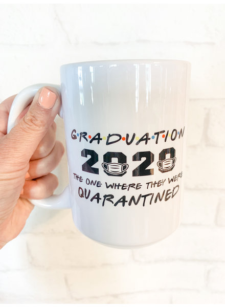 Graduation 2020 Where we were Quarantined Mug