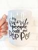 My Favorite People Call Me Pop-Pop Mug