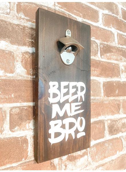 Craft Me That Beer Me Bro Beer Opener