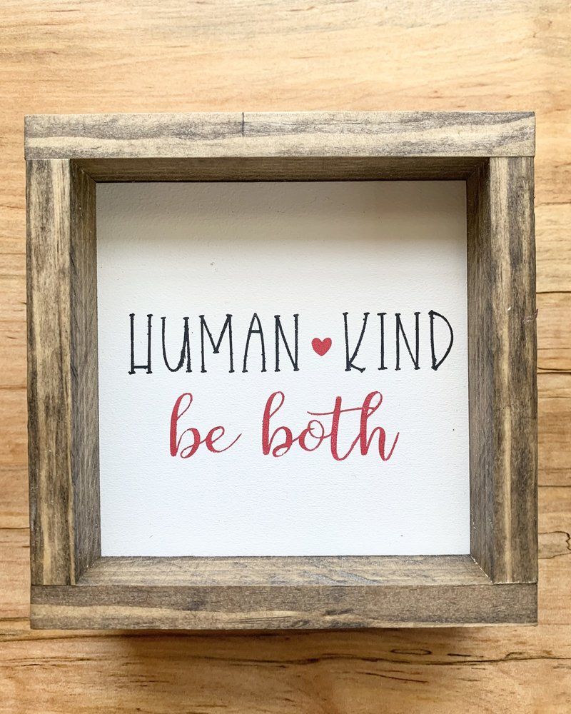 Human Kind Mini Sign