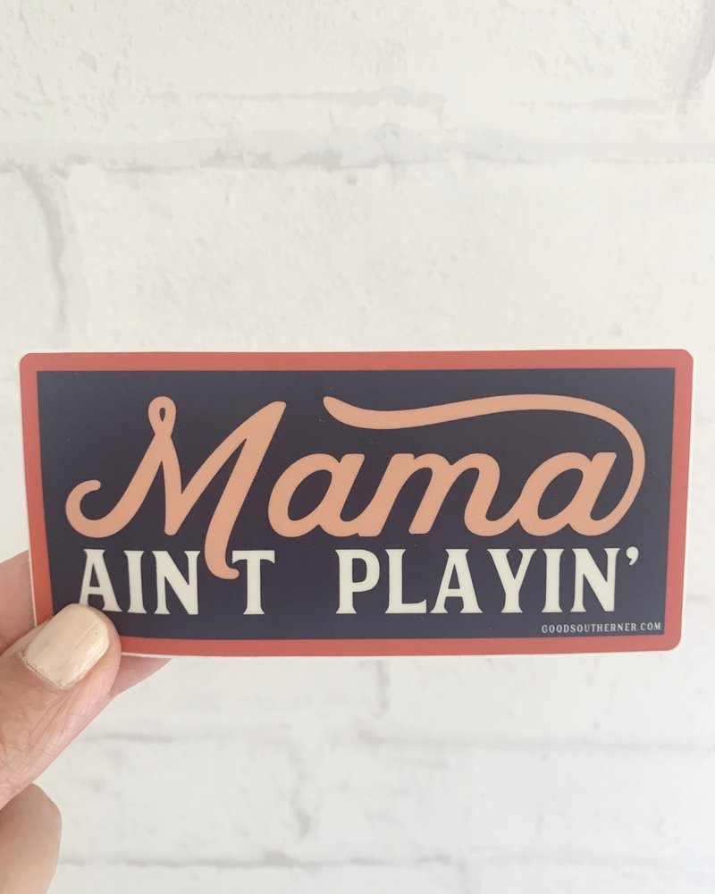 Good Southerner Mama Ain't Playin' Sticker
