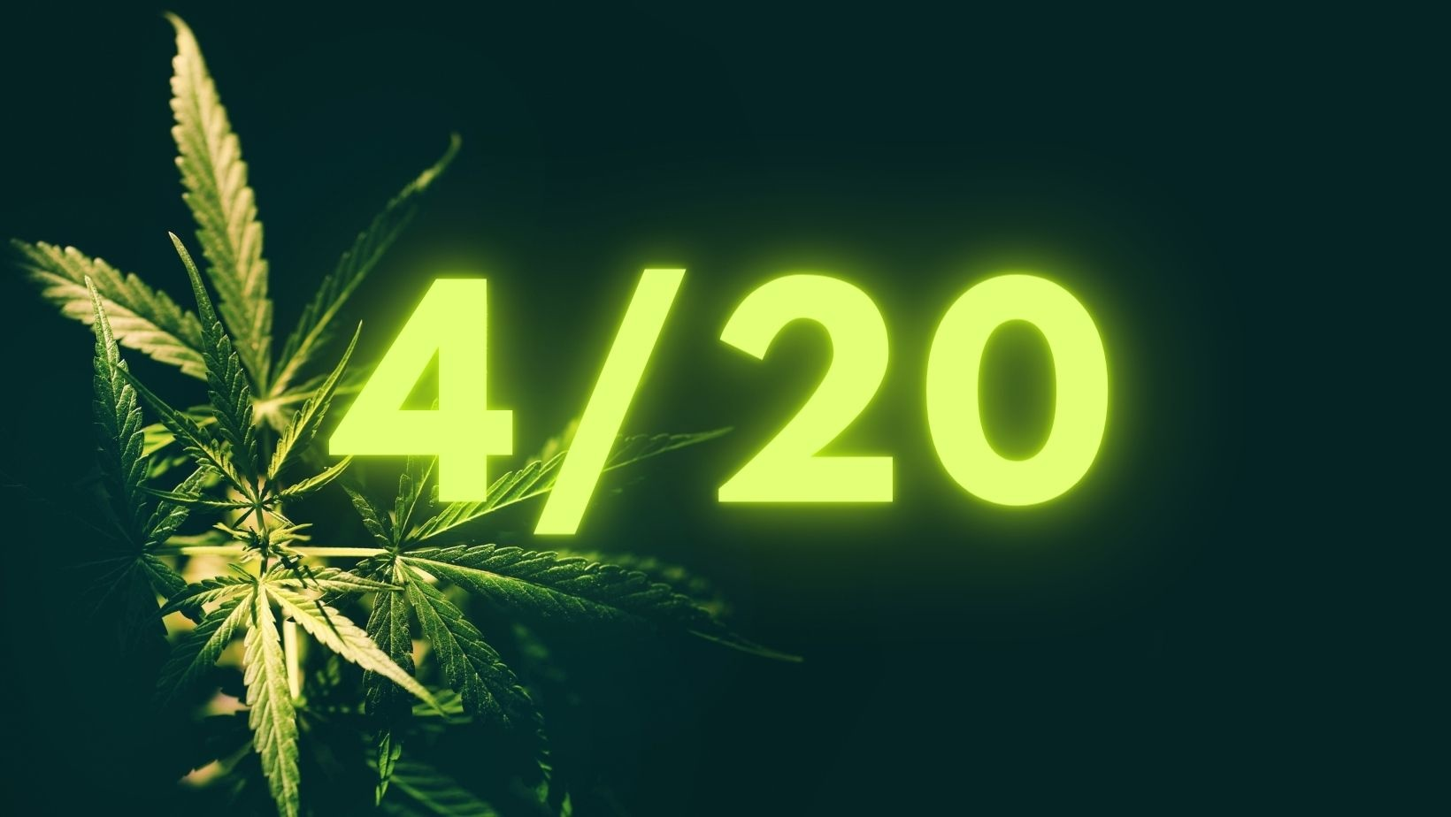 Happy 4/20 ! April 20th