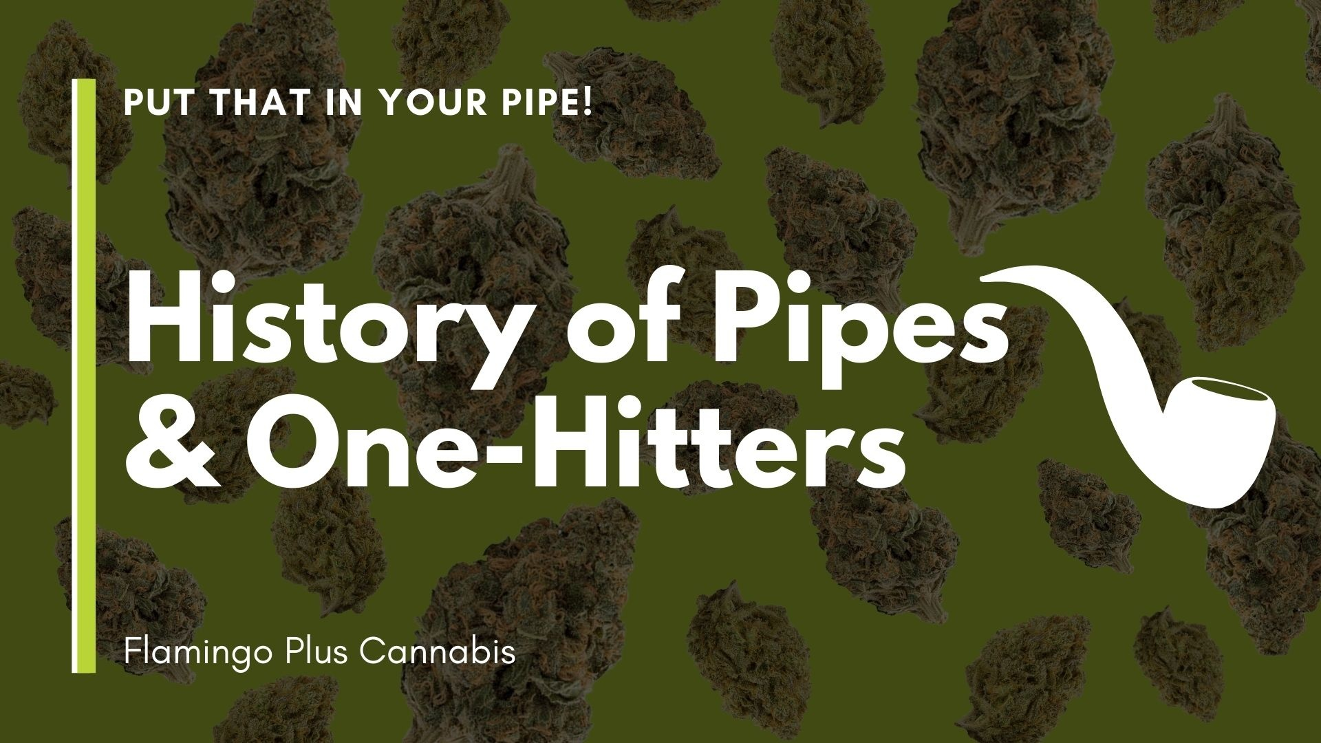 History of Pipes & One-Hitters