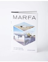 University of Texas Press MARFA: THE TRANSFORMATION OF A WEST TEXAS TOWN