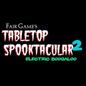 Tabletop Spooktacular RPG Session - Hocus Pocus (October 20 - 5 PM to 9 PM)