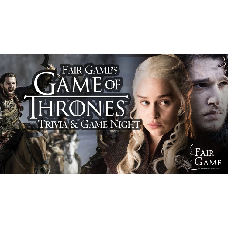 Admission: Game of Thrones Trivia and Game Night - May 11