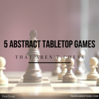 5 Great Abstract Tabletop Games that aren't Chess