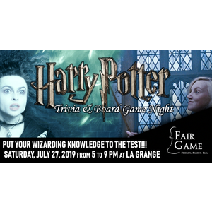 Harry Potter Trivia & Board Game Night (July 27 La Grange)