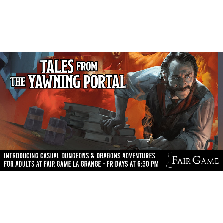 Admission: Tales from the Yawning  Portal - The Hidden Shrine of Tamoachan Part 1 (September 13)
