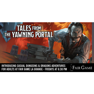 Admission: Tales from the Yawning  Portal - The Hidden Shrine of Tamoachan Part 2 (September 20)