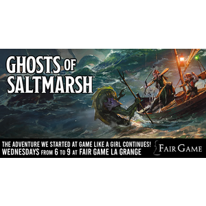 Admission - Game Like a Girl Ghosts of Saltmarsh Wednesday Table