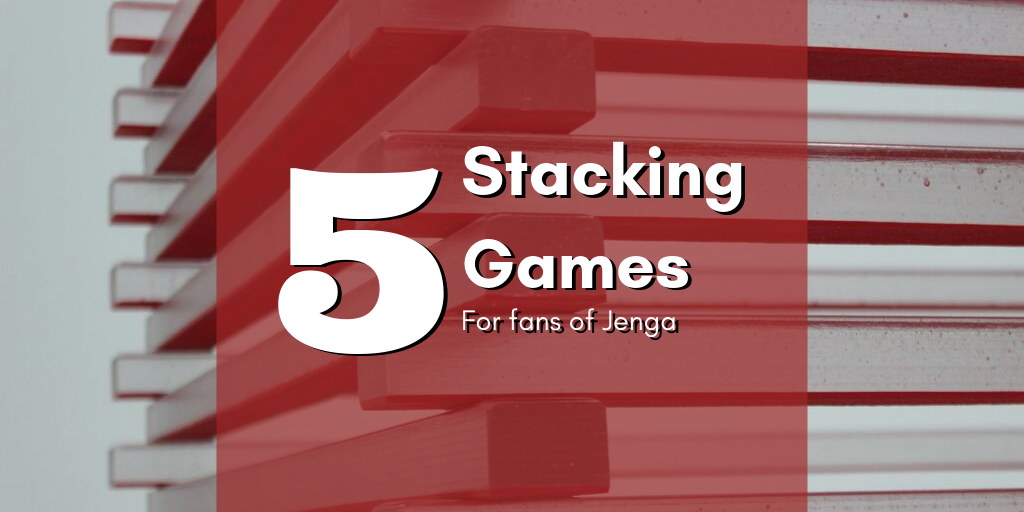 5 Alternative Stacking Games for Fans of Jenga