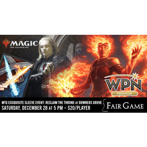 Admission: Magic the Gathering Exquisite Sleeve Event: Reclaim the Throne (December 28)