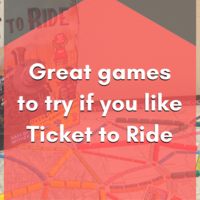 Great games to try if you like Ticket to Ride