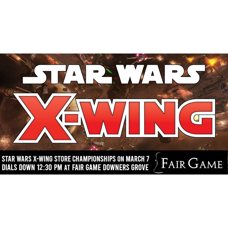 Fantasy Flight Games Admission: Star Wars X-Wing 2020 Store Championship (Downers Grove March 7)