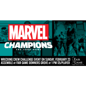 Fantasy Flight Games Admission: Marvel Champions Wrecking Crew Challenge Event (February 23 Downers Grove)