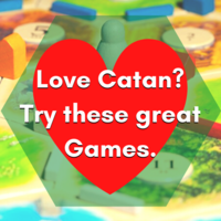 Love Catan? Here's a couple other games you might want to try!