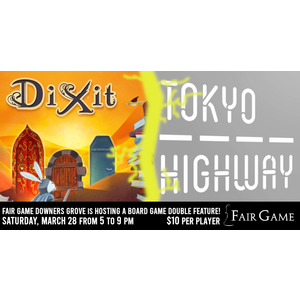 Asmodee Editions Admission: Dixit & Tokyo Highway Double Feature (Downers Grove March 28)