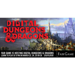 Wizards of the Coast Admission: Digital Dungeons and Dragons Learn to Play DND 102 (March 25)