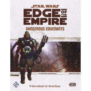 Fantasy Flight Games Star Wars RPG: Edge of the Empire - Dangerous Covenants Sourcebook