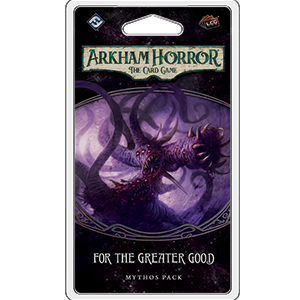 Fantasy Flight Games Arkham Horror LCG: For the Greater Good Mythos Pack (Circle Undone 3)