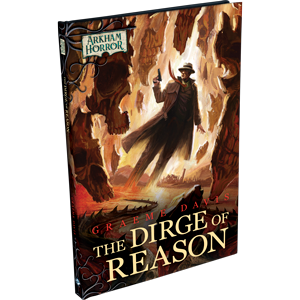 Fantasy Flight Games Arkham Horror Novella: The Dirge of Reason