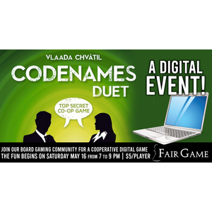 Fair Game Admission: Digital Codenames Duet - May 16 (7 to 9 PM)