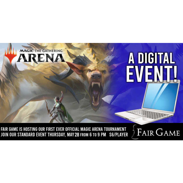 Fair Game Admission: MTG Arena Standard Event - May 28 (6 to 9 PM)