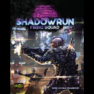 Catalyst Games Shadowrun: Firing Squad