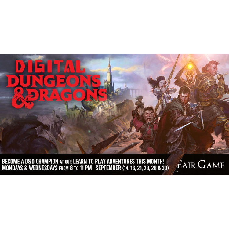 Fair Game Admission: Digital Dungeons and Dragons - September 30