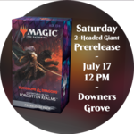 Admission: Forgotten Realms Saturday 2 Headed Giant Prerelease (12 PM, Downers Grove)