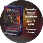 Admission: Forgotten Realms Saturday Dungeon Challenge Prerelease (6 PM, Downers Grove)