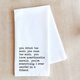 Devenie Designs EVERYTHING I EVER WANTED IN A FRIEND-TEA TOWEL