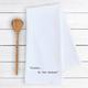 Devenie Designs ALEXA…DO THE DISHES-TEA TOWEL