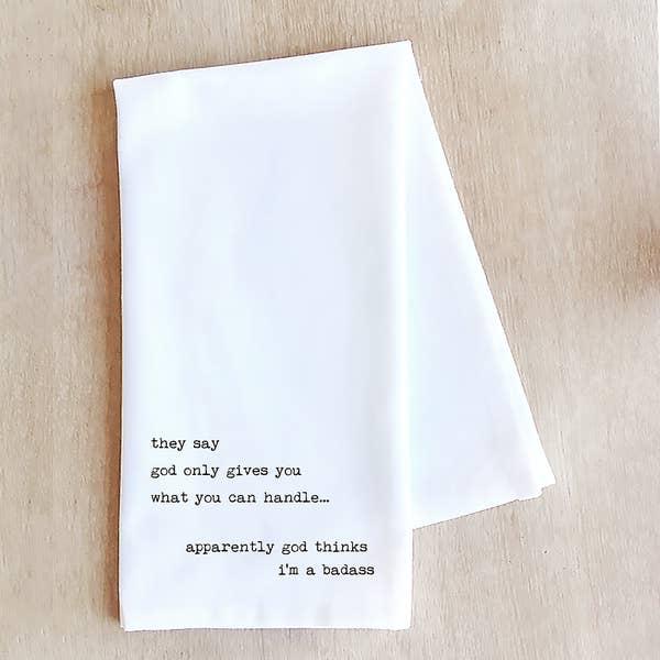 Devenie Designs GOD THINKS I'M A BADASS-TEA TOWEL