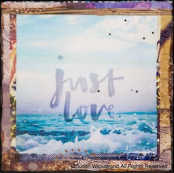 Susan Wickstrand 6X6 HAND-GLASSED ART: JUST LOVE