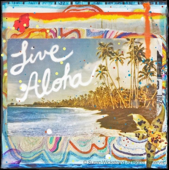 Susan Wickstrand 12x12 HAND-GLASSED ART: LIVE ALOHA