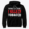Canadian Vape Inc StopTober I KILLED TOBACCO Hoodie