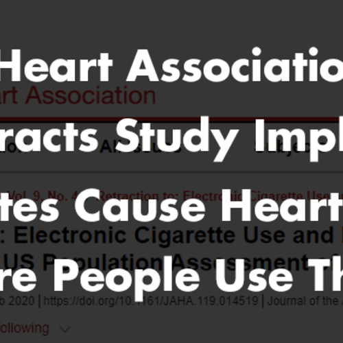 American Heart Association Journal Finally Retracts Study Implying That E-Cigarettes Cause Heart Attacks Before People Use Them