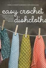 Easy Crochet Dishcloths by Camilla Schmidt Rasmussen and Sofie Grangaard