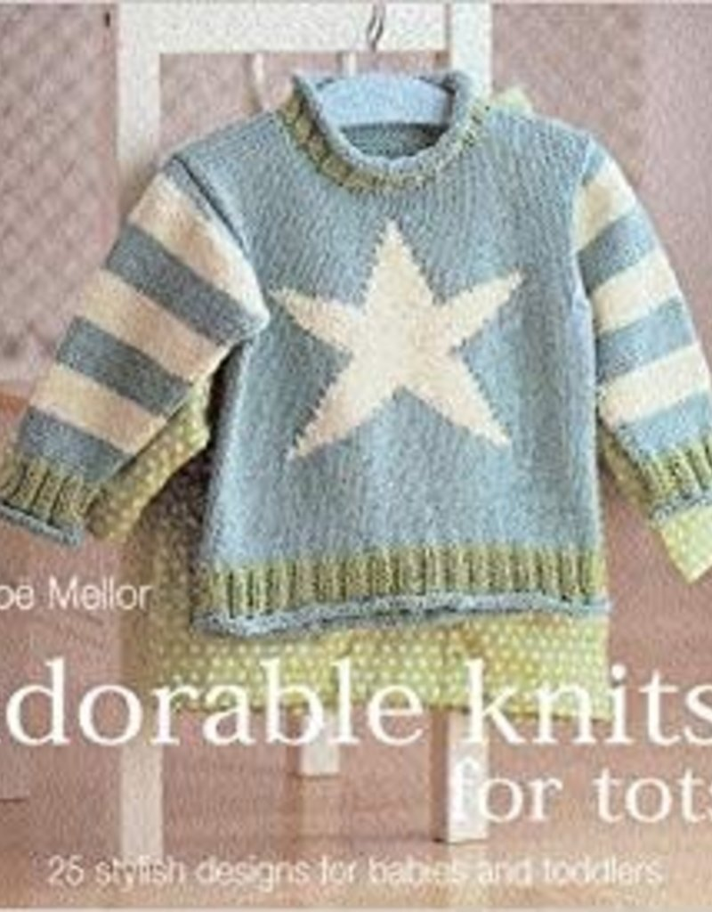 Adorable Knits for Tots by Zoe Mellor
