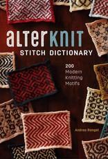 Alterknit Stitch Dictionary: 200 Modern Knitting Motifs by Andrea Rangel