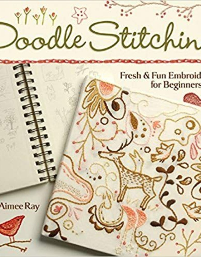 Doodle Stitching: Fresh & Fun Embroidery for Beginners  by Aimee Ray