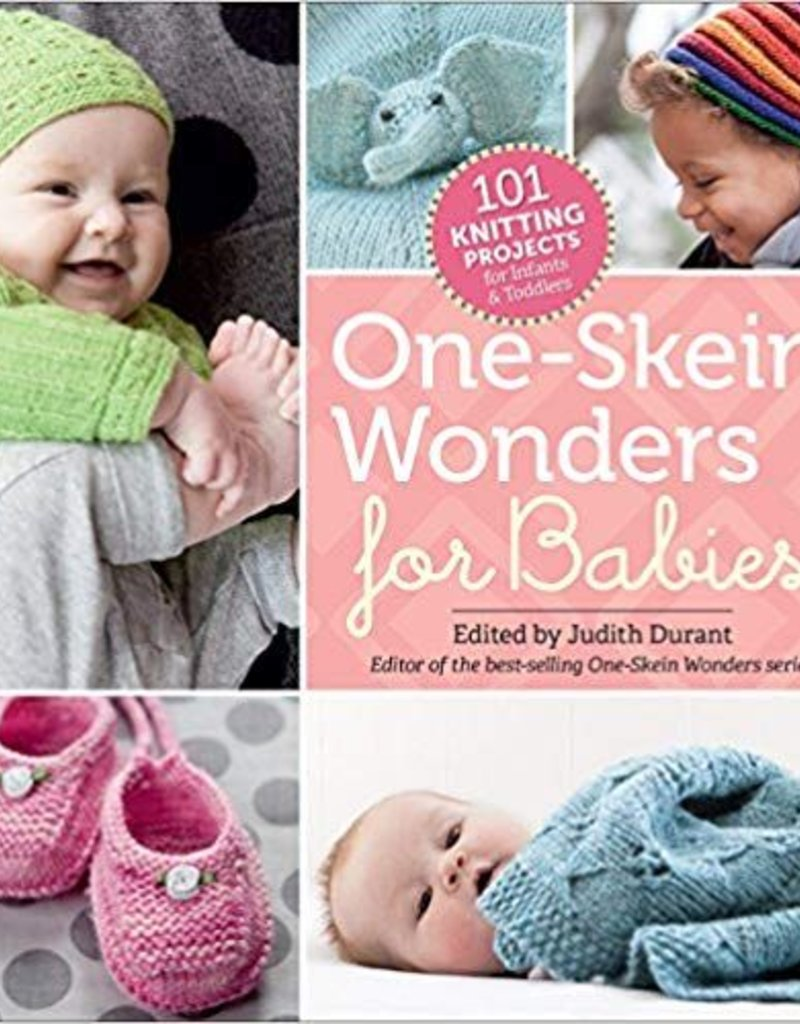 One-Skein Wonders for Babies Edited by Judith Durant