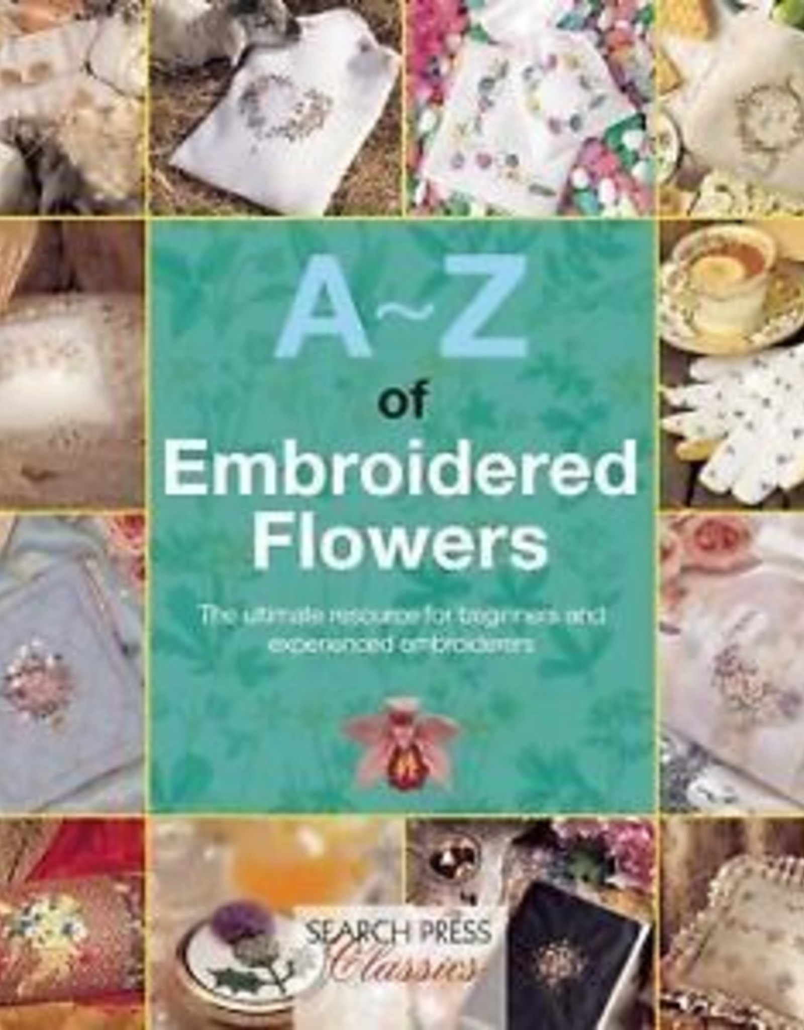 A-Z of Embroidered Flowers by Sue Gardner