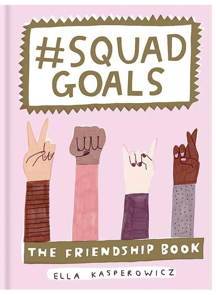 Squad Goals: Friendship Book